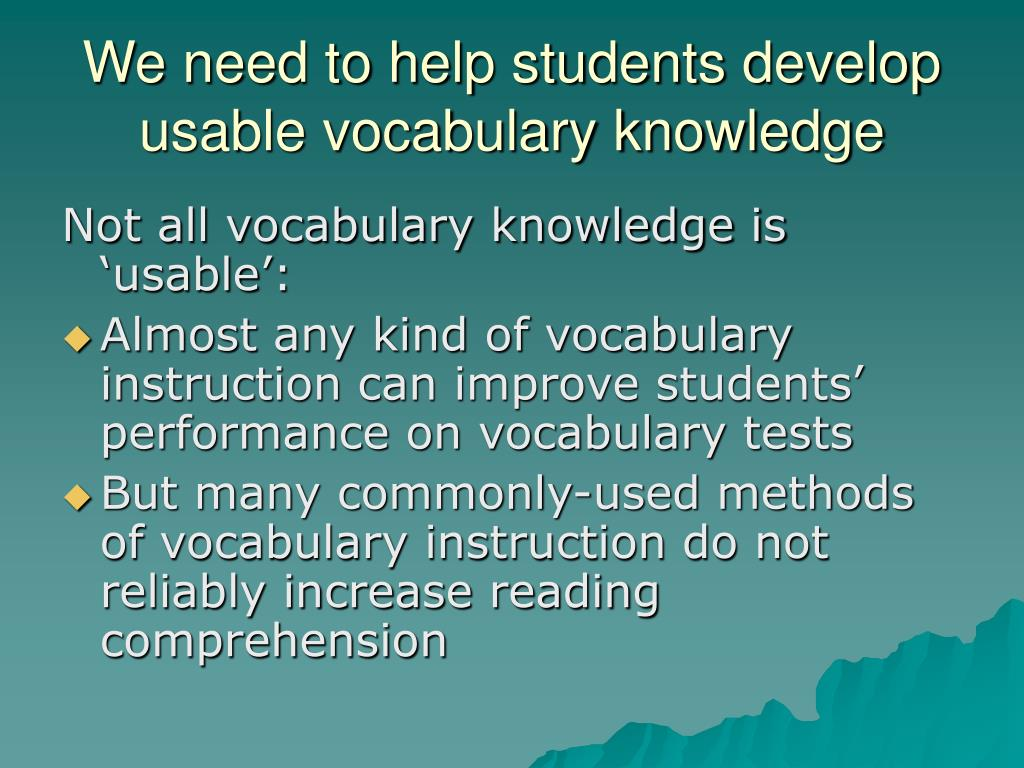 We need to help students develop usable vocabulary knowledge