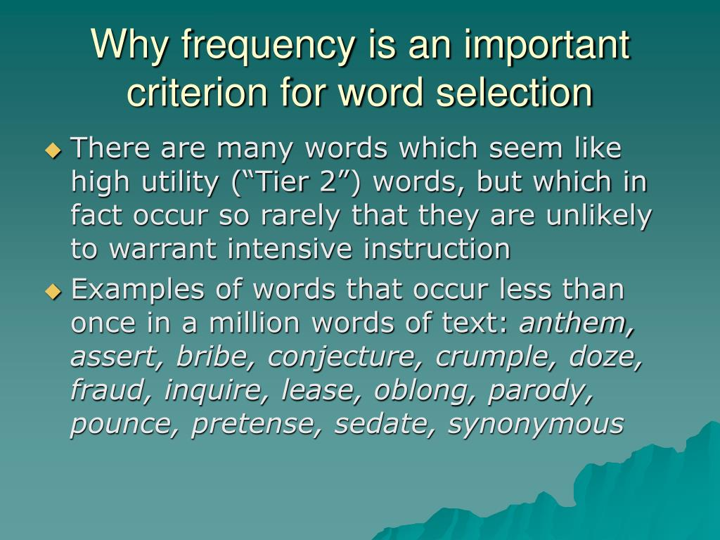 Why frequency is an important criterion for word selection