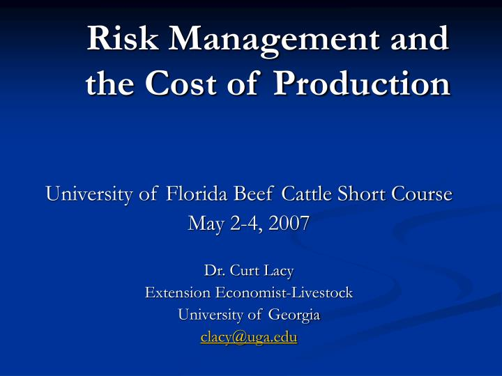 Risk management and the cost of production