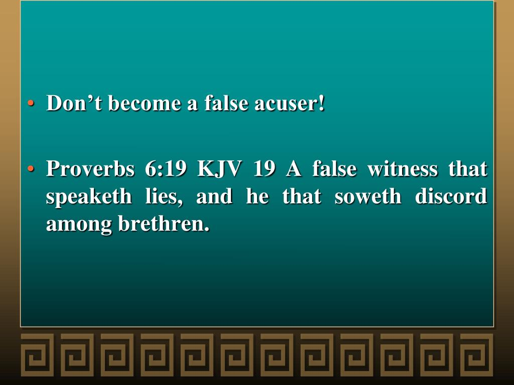 Don't become a false acuser!