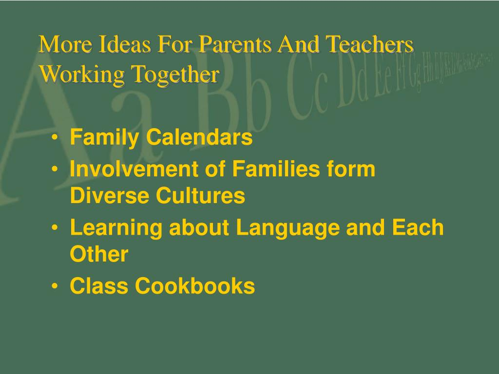 More Ideas For Parents And Teachers Working Together