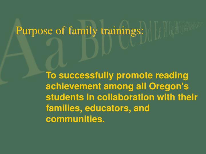 Purpose of family trainings
