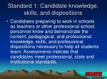 standard 1 candidate knowledge skills and dispositions