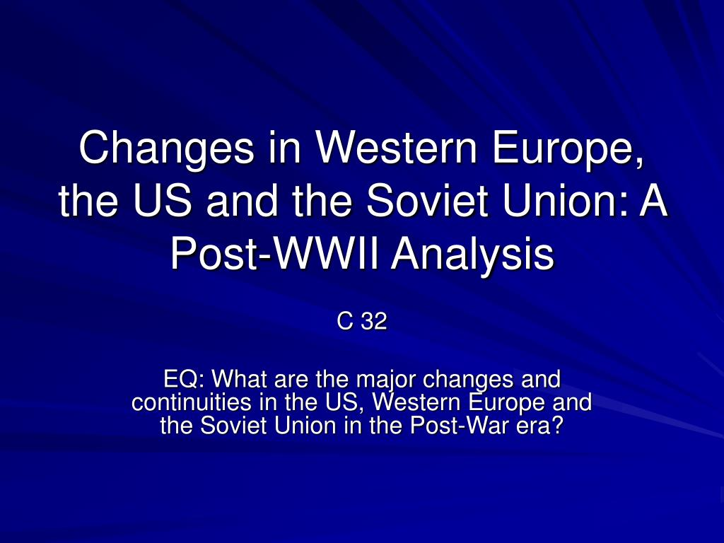 changes in western europe the us and the soviet union a post wwii analysis l.