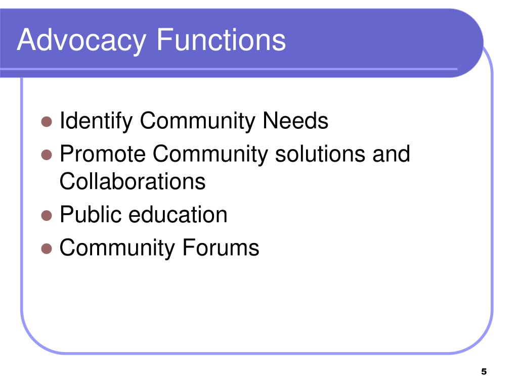 Advocacy Functions