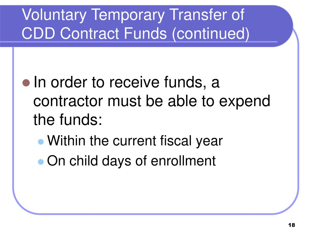 Voluntary Temporary Transfer of CDD Contract Funds (continued)