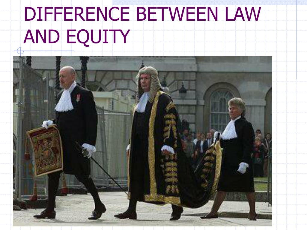 DIFFERENCE BETWEEN LAW AND EQUITY
