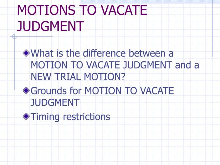 Motions to vacate judgment