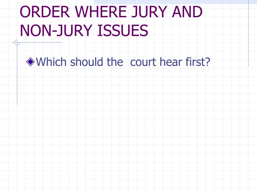 ORDER WHERE JURY AND NON-JURY ISSUES