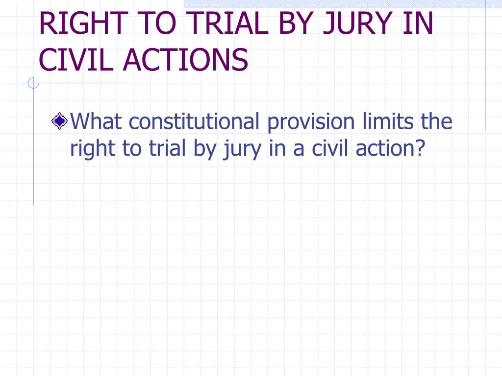 RIGHT TO TRIAL BY JURY IN CIVIL ACTIONS