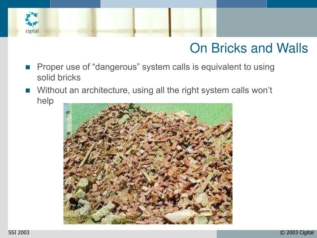 On Bricks and Walls