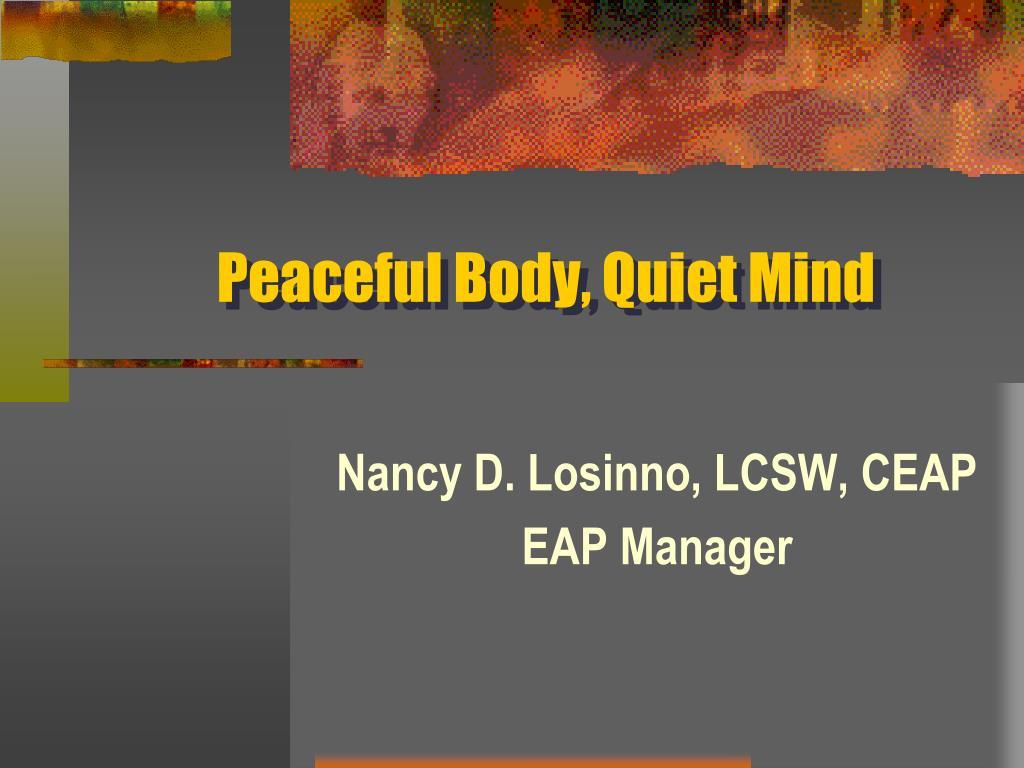 peaceful body quiet mind l.