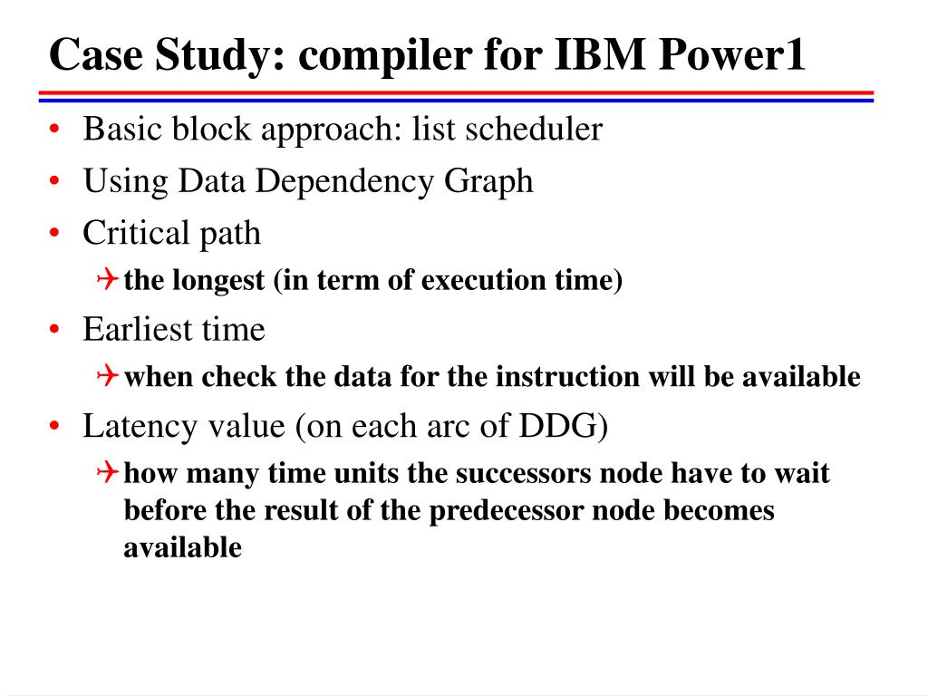 Case Study: compiler for IBM Power1