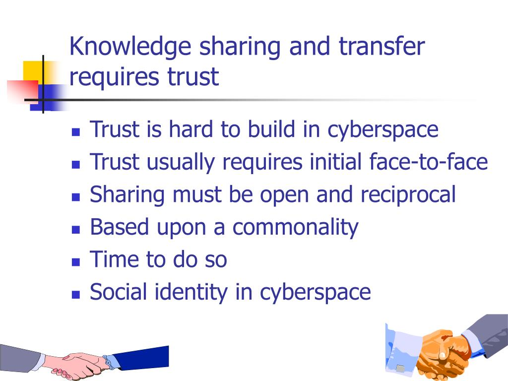Knowledge sharing and transfer requires trust