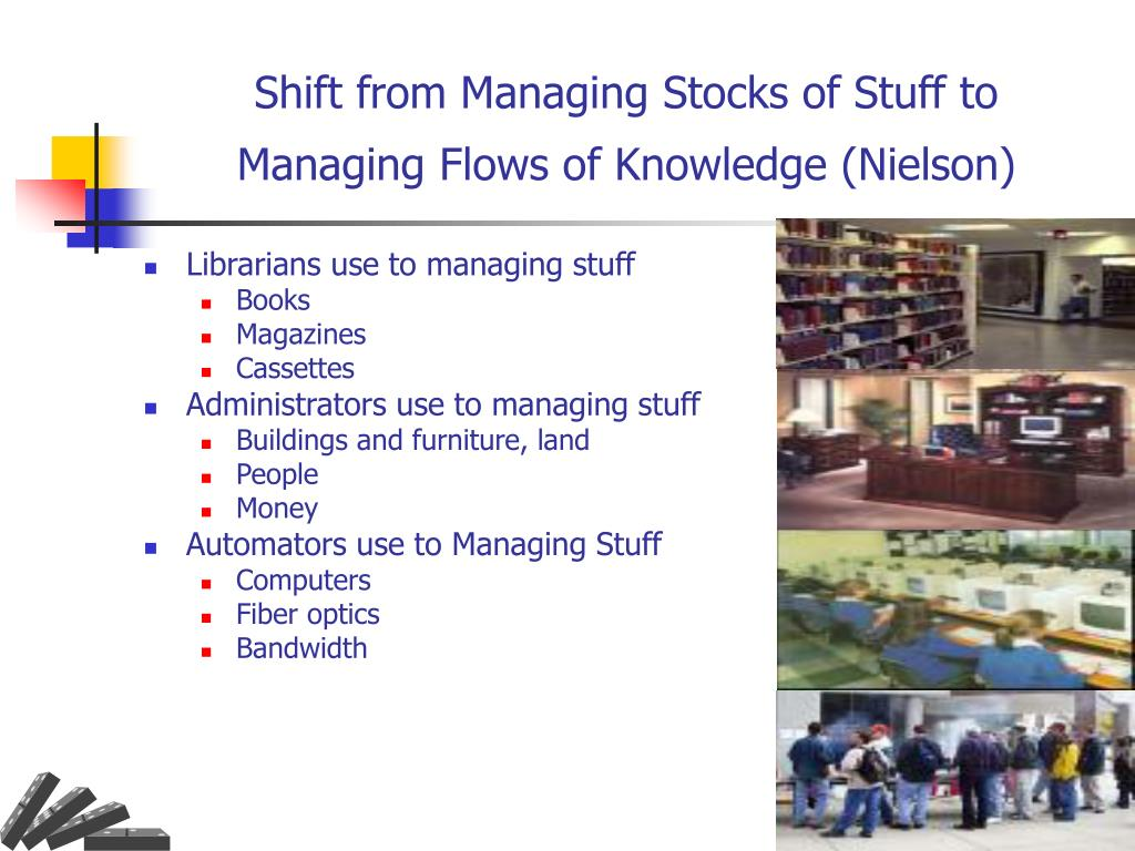 Shift from Managing Stocks of Stuff to Managing Flows of Knowledge (Nielson)