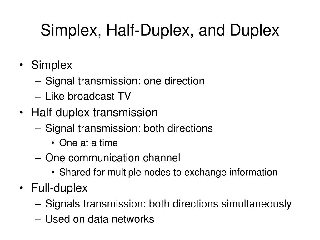 Simplex, Half-Duplex, and Duplex