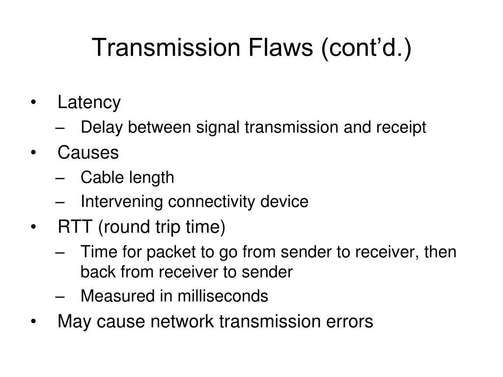 Transmission Flaws (cont'd.)