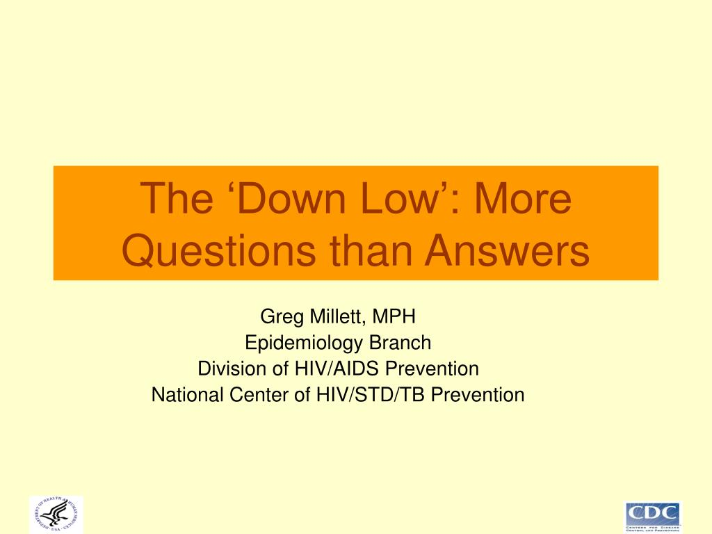 The 'Down Low': More Questions than Answers