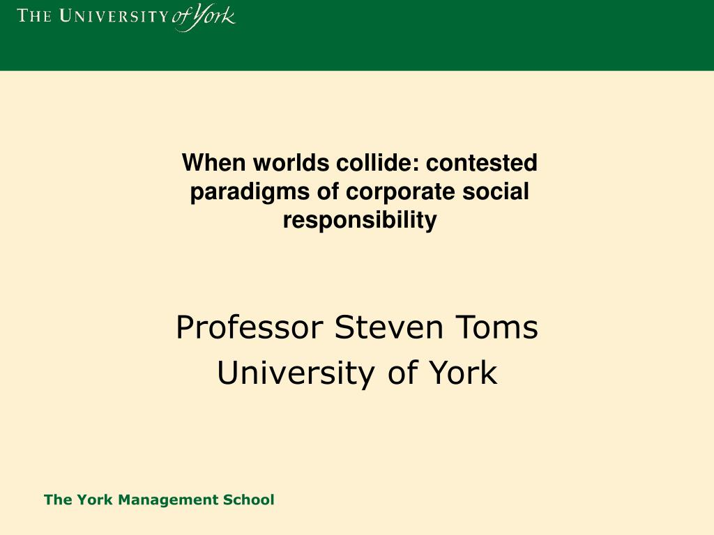 When worlds collide: contested paradigms of corporate social responsibility