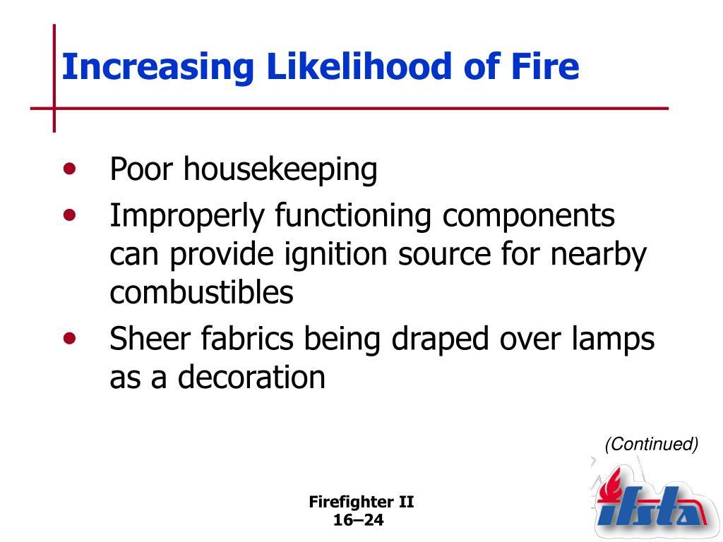 Increasing Likelihood of Fire