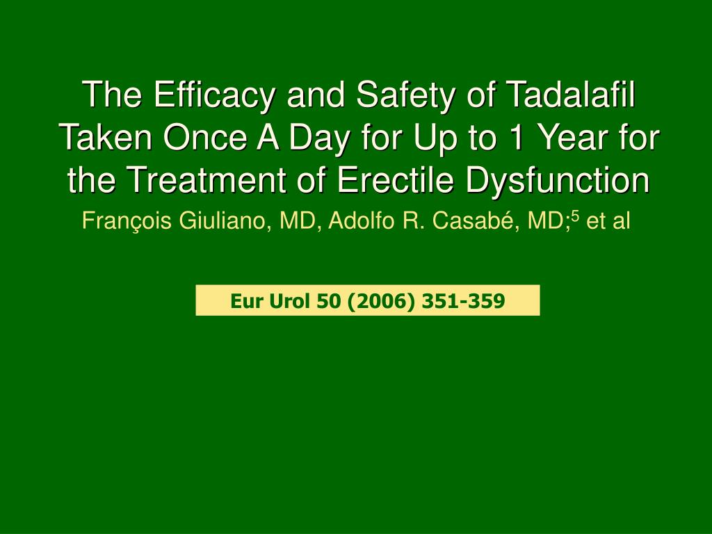 The Efficacy and Safety of Tadalafil Taken Once A Day for Up to 1 Year for the Treatment of Erectile Dysfunction