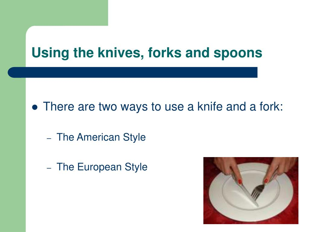 Using the knives, forks and spoons