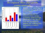 development affects plant growth counter intuitively