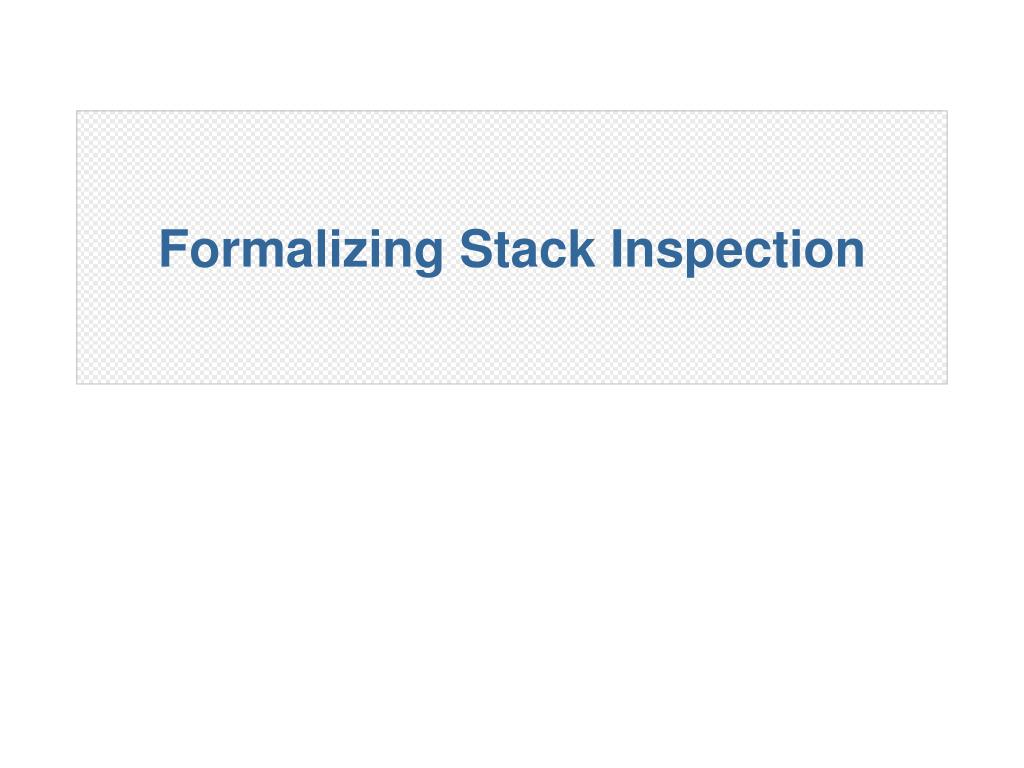 Formalizing Stack Inspection