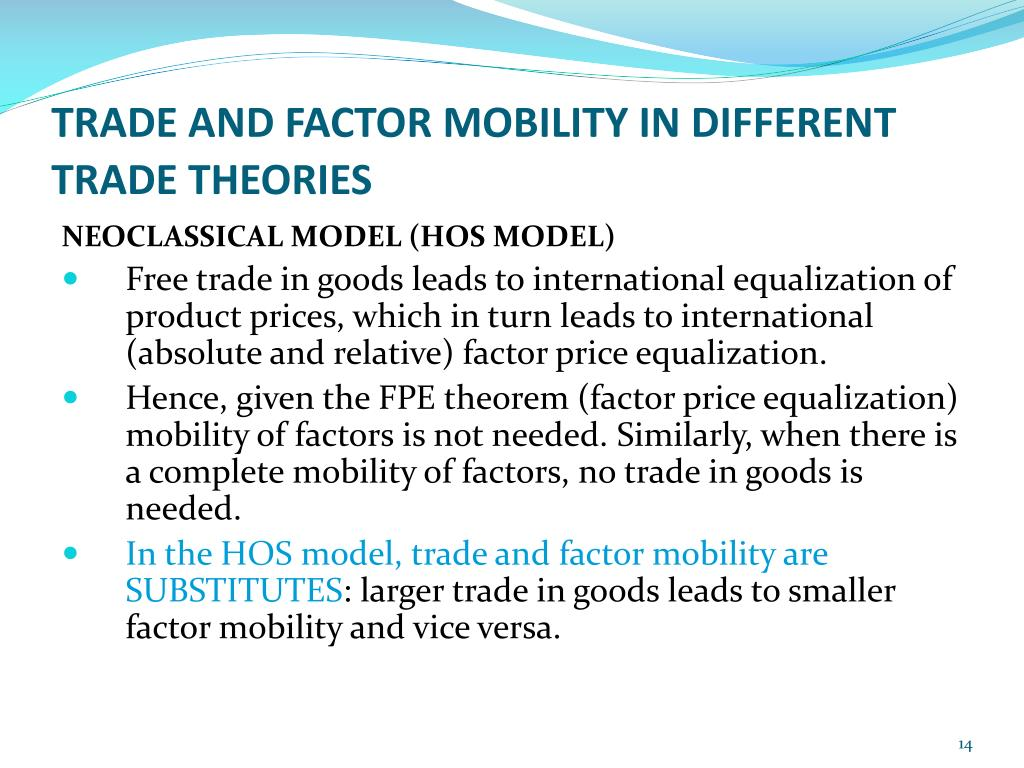 TRADE AND FACTOR MOBILITY IN DIFFERENT TRADE THEORIES