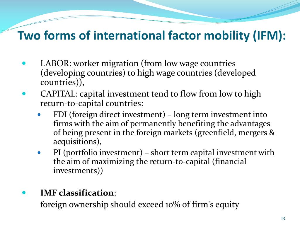 Two forms of international factor mobility (IFM):