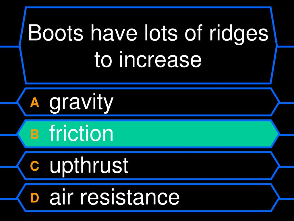 Boots have lots of ridges to increase