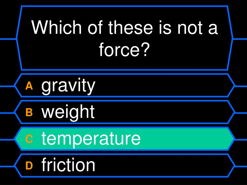 Which of these is not a force?