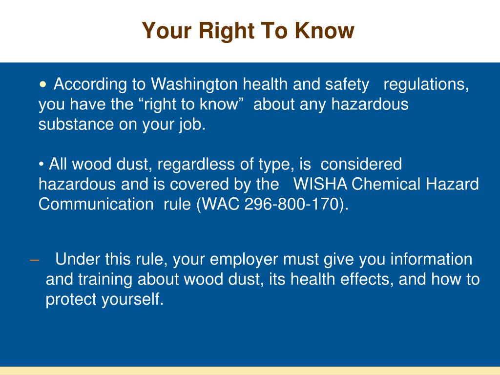 "According to Washington health and safety   regulations, you have the ""right to know"""
