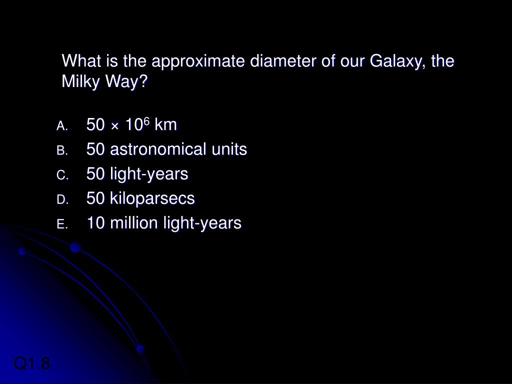 What is the approximate diameter of our Galaxy, the Milky Way?