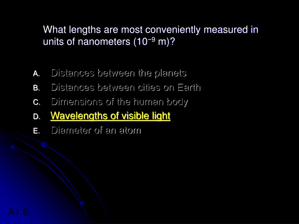 What lengths are most conveniently measured in units of nanometers (10