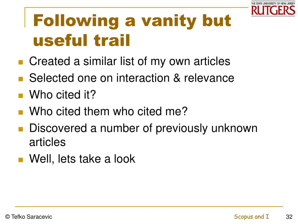Following a vanity but useful trail