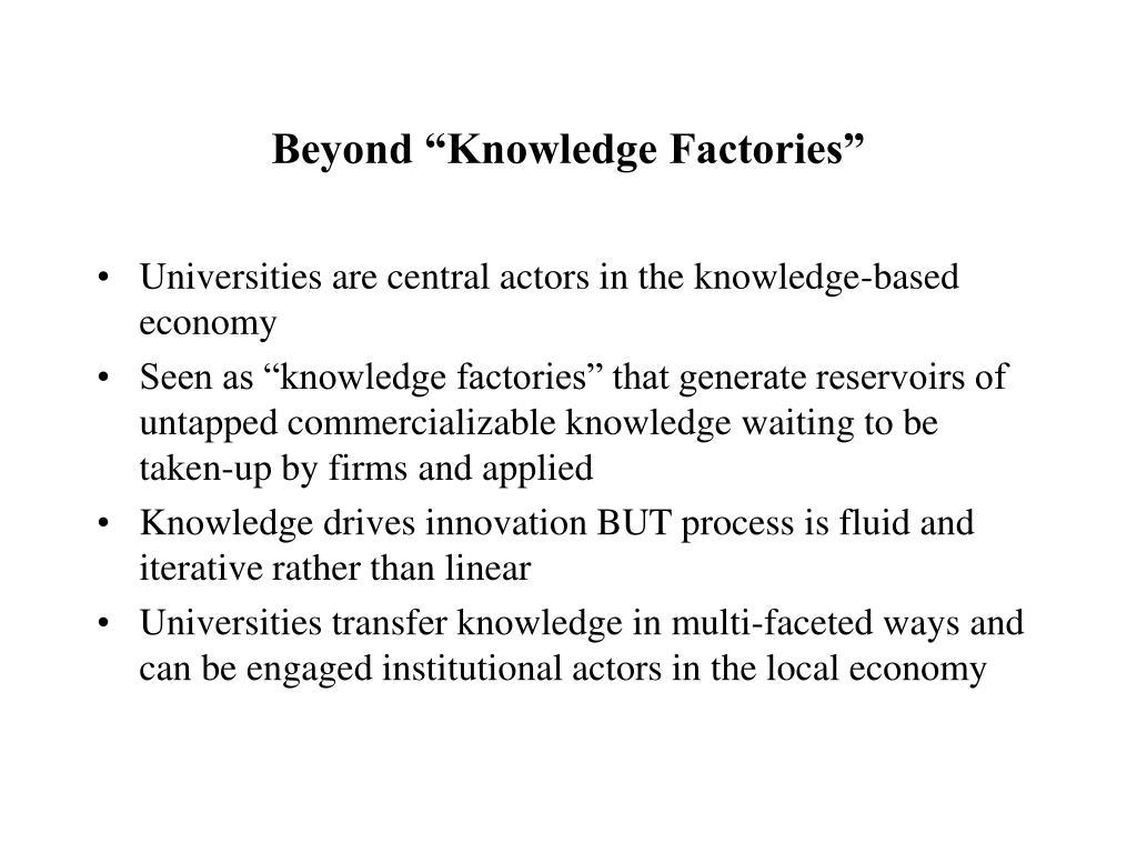"Beyond ""Knowledge Factories"""