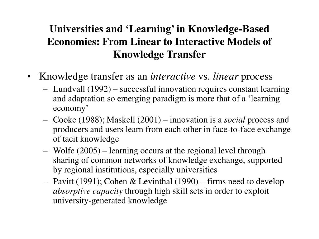 Universities and 'Learning' in Knowledge-Based Economies: From Linear to Interactive Models of Knowledge Transfer
