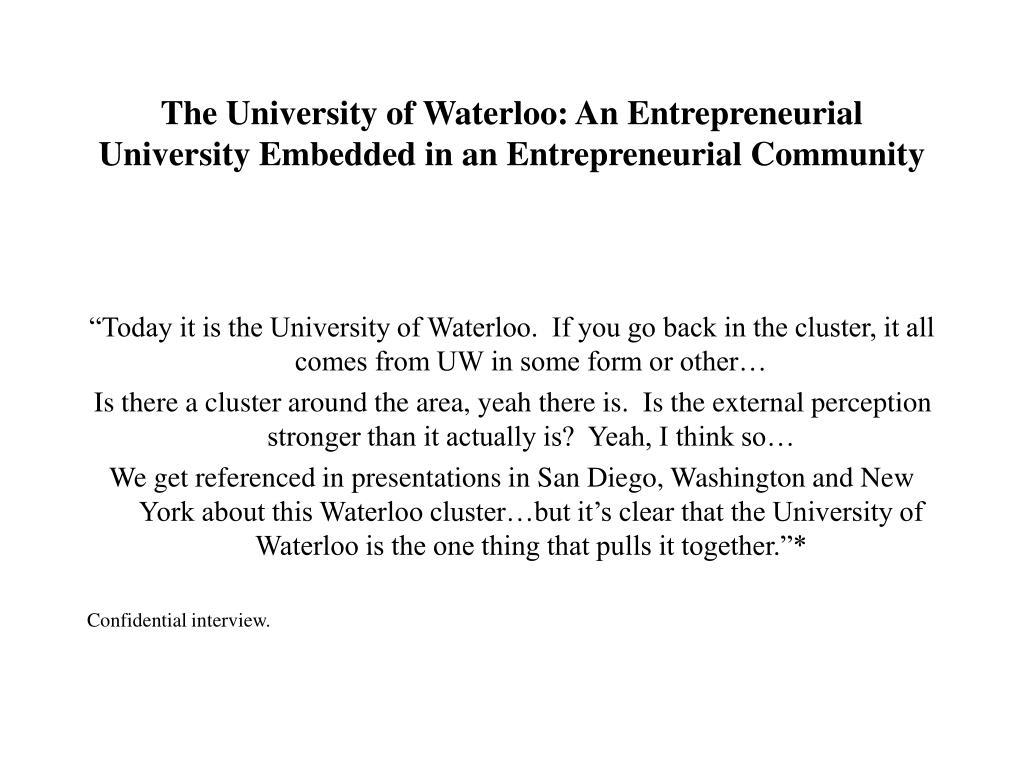 The University of Waterloo: An Entrepreneurial University Embedded in an Entrepreneurial Community