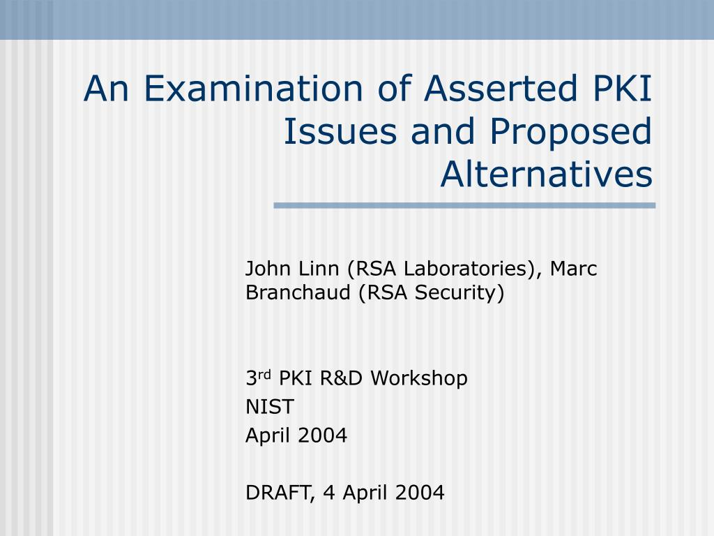 an examination of asserted pki issues and proposed alternatives l.