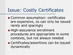 issue costly certificates