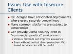 issue use with insecure clients