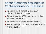 some elements assumed in contemporary pki baseline