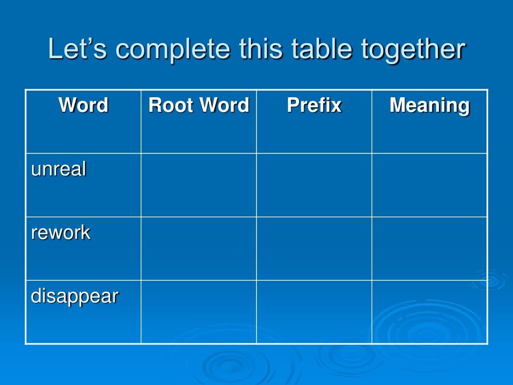 Let's complete this table together