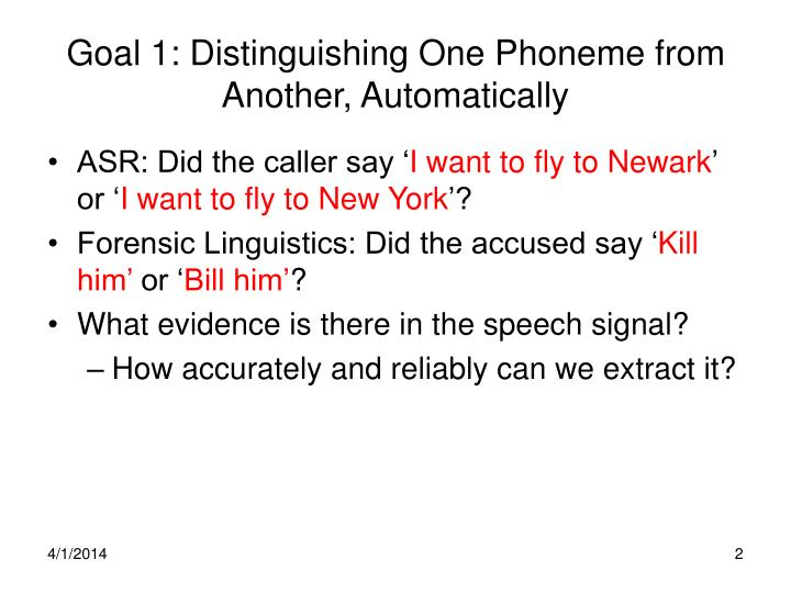 Goal 1 distinguishing one phoneme from another automatically