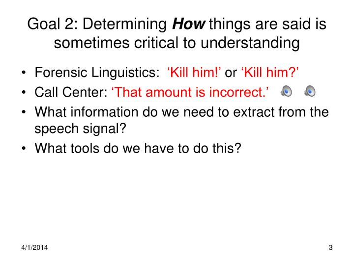 Goal 2 determining how things are said is sometimes critical to understanding