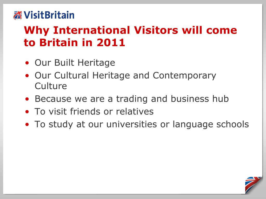 Why International Visitors will come to Britain in 2011