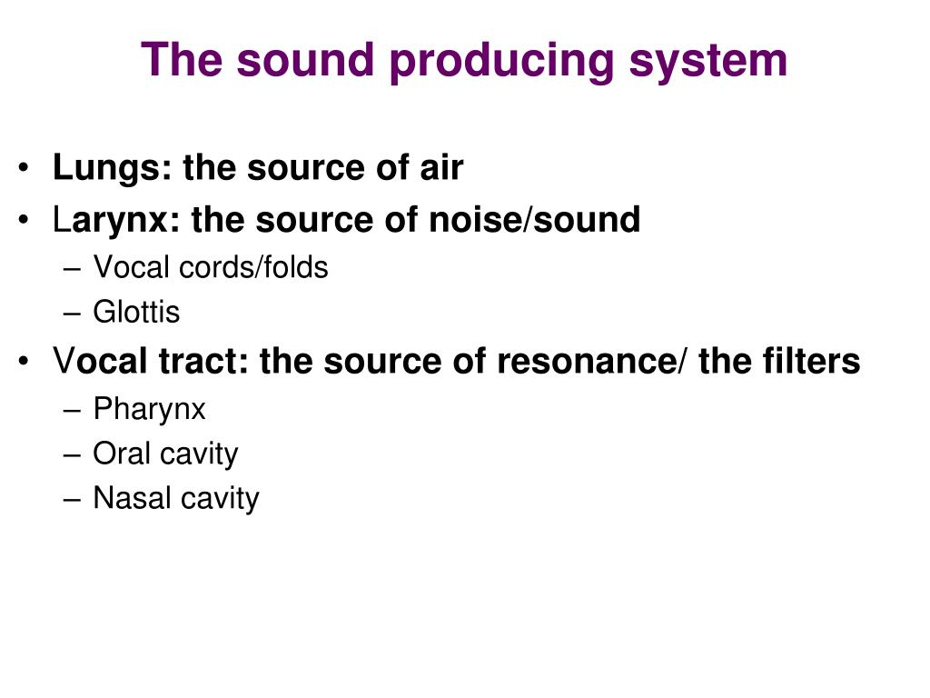 The sound producing system