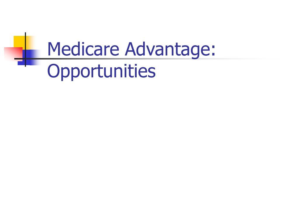 Medicare Advantage: Opportunities