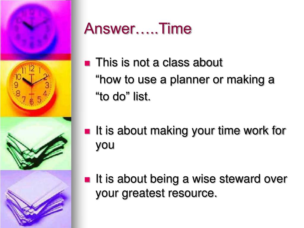 Answer…..Time